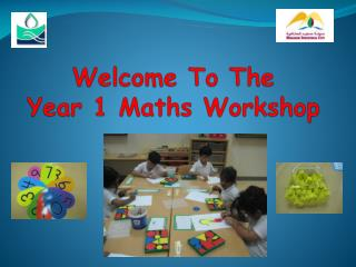 Welcome To The      Year 1  Maths  Workshop
