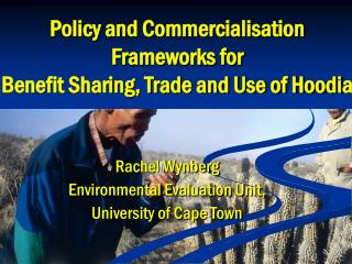 Policy and Commercialisation Frameworks for  Benefit Sharing, Trade and Use of Hoodia