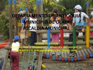 DEPARTAMENTO  DE ANTIOQUIA MUNICIPIO DE OLAYA ALCALDIA MUNICIPAL