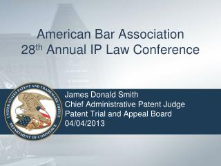 American Bar Association 28 th  Annual IP Law Conference