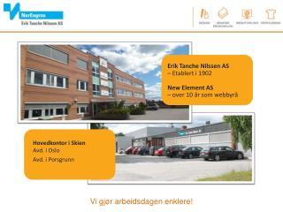 Erik Tanche Nilssen AS  – Etablert i 1902 New Element AS – over 10 år som webbyrå