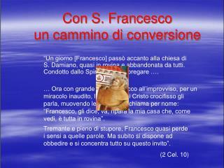 Con S. Francesco                 un cammino di conversione