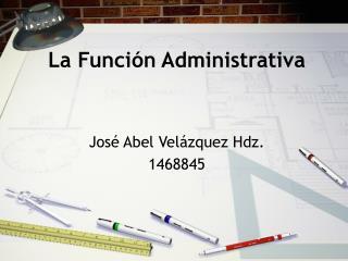 La Funci ón Administrativa