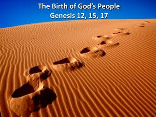 The Birth of God's People Genesis 12, 15, 17