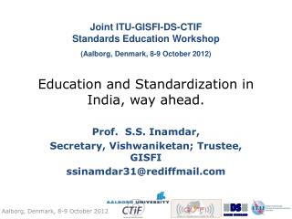 Education and Standardization in India, way ahead.