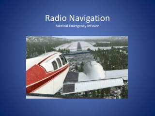 Radio Navigation Medical Emergency Mission