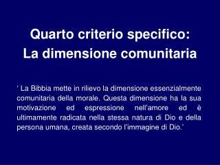 Quarto criterio specifico: La dimensione comunitaria