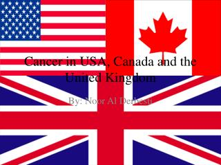 Cancer in USA, Canada and the United Kingdom
