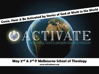 May 2 nd  & 3 rd  @ Melbourne School of Theology activateaus
