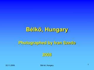 Bélkő, Hungary