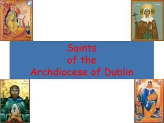 Saints  of the  Archdiocese of Dublin