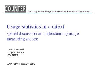 Usage statistics in context - panel discussion on understanding usage, measuring success