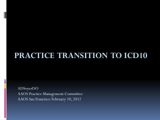 PRACTICE  TRANSITION  TO ICD10