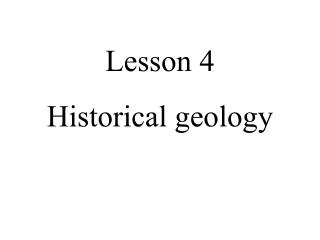 Lesson 4 Historical geology