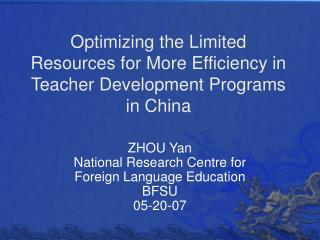 Optimizing the Limited Resources for More Efficiency in Teacher Development Programs in China