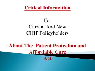 Critical Information For Current And New CHIP Policyholders
