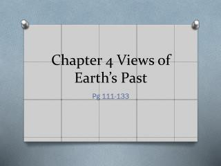 Chapter 4 Views of Earth�s Past