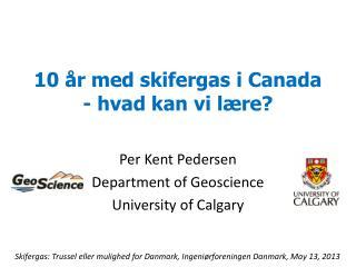10 år med skifergas i Canada - hvad kan vi lære?