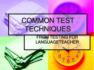 COMMON TEST TECHNIQUES