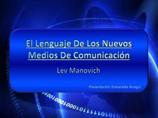 El lenguaje de los nuevos medios de comunicaci??n