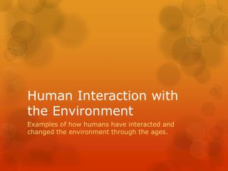 Human Interaction with the Environment