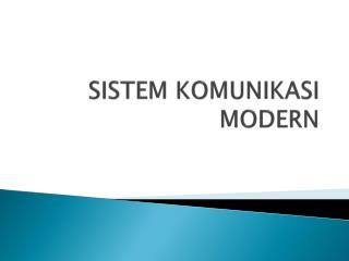 SISTEM KOMUNIKASI MODERN