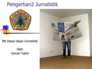 Pengertian2 Jurnalistik