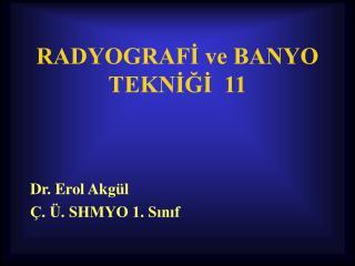 RADYOGRAFİ ve BANYO TEKNİĞİ  11