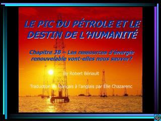 LE PIC DU P TROLE ET LE DESTIN DE L HUMANIT   Chapitre 3B   Les ressources d  nergie renouvelable vont-elles nous sauver