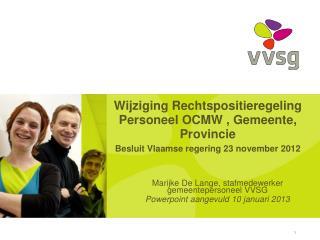 Marijke De Lange, stafmedewerker gemeentepersoneel VVSG Powerpoint  aangevuld 10 januari 2013