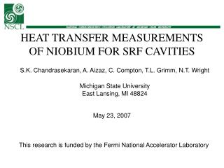 HEAT TRANSFER MEASUREMENTS OF NIOBIUM FOR SRF CAVITIES