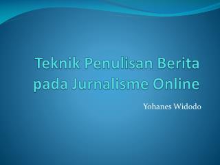 Teknik Penulisan Berita pada Jurnalisme  Online