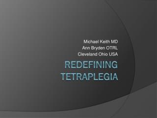 Redefining Tetraplegia