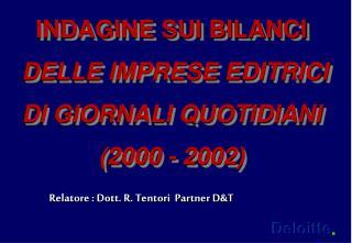 INDAGINE SUI BILANCI  DELLE IMPRESE EDITRICI  DI GIORNALI QUOTIDIANI (2000 -  2002 )