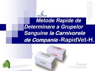 M etode Rapide de            Determinare a Grupelor  Sanguine  la Carnivorele
