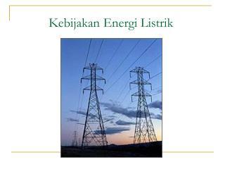 Kebijakan Energi Listrik