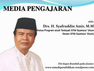 oleh: Drs. H. Syafruddin Amir, M.M (Ketua Program studi Tarbiyah STAI Syamsul 'Ulum