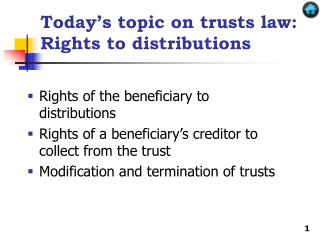 Today's topic on trusts law: Rights to distributions