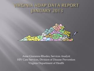 Virginia ADAP Data Report  January 2013