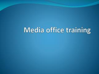 Media office training