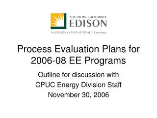 Process Evaluation Plans for 2006-08 EE Programs