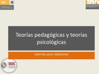 Teorías pedagógicas y teorías psicológicas