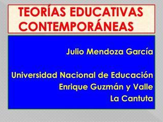 TEORÍAS EDUCATIVAS CONTEMPORÁNEAS