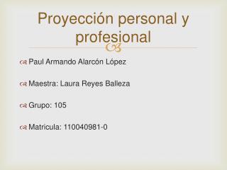 Proyección personal y profesional