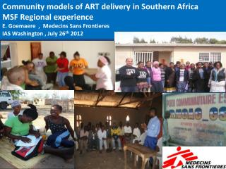 Community models of ART delivery in Southern Africa MSF Regional experience