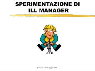 SPERIMENTAZIONE DI  ILL MANAGER