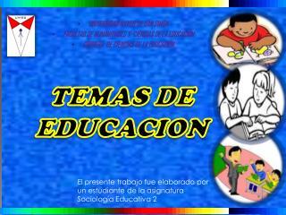TEMAS DE EDUCACION