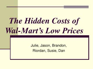 The Hidden Costs of  Wal-Mart's Low Prices