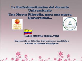 La Profesionalización del docente Universitario Una Nueva Filosofía, para una nueva Universidad...