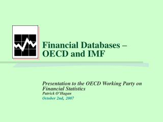 Financial Databases – OECD and IMF